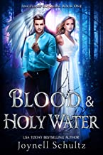Blood & Holy Water: A Romantic Paranormal Mystery Series (Angels of Sojourn Book 1)