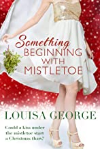 Something Beginning With Mistletoe (Something Borrowed Book 3)