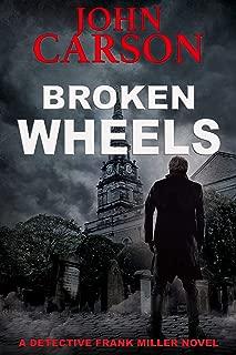 BROKEN WHEELS (Detective Frank Miller Series Book 5)