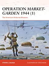 Operation Market-Garden 1944 (1): The American Airborne Missions (Campaign Book 270) (English Edition)