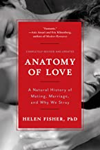 Anatomy of Love: A Natural History of Mating, Marriage, and Why We Stray (Completely Revised and Updated with a New Introd...