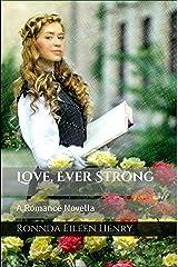 Love, Ever Strong: A Romance Novella Kindle Edition
