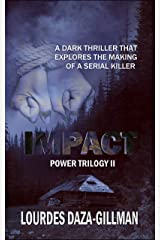 Impact: A dark thriller that explores the making of a serial killer (Power Trilogy Book 2) Kindle Edition