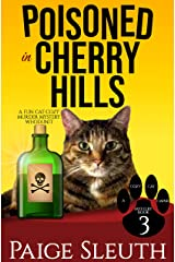Poisoned in Cherry Hills: A Fun, Cat Cozy Murder Mystery Whodunit (Cozy Cat Caper Mystery Book 3) Kindle Edition