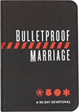 Bulletproof Marriage: A 90-Day Devotional (Imitation Leather) – A Devotional Book on Strengthening Marriages of Military Members and First Responders, Perfect Gift for Anniversaries, Newlyweds & More! PDF