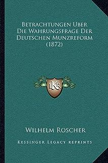 Betrachtungen Uber Die Wahrungsfrage Der Deutschen Munzreform (1872)