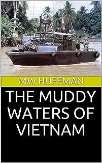 THE MUDDY WATERS OF VIETNAM