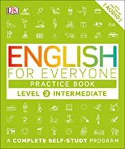 English for Everyone: Level 3: Intermediate, Practice Book: A Complete Self-Study Program