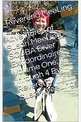 Adventures of Susan MeeLing, SCUBA Diver Extraordinaire Volume One: 1 through 4 By: Reverend Susan MeeLing Kindle Edition