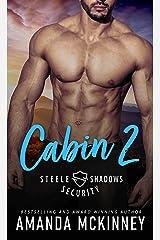 Cabin 2 (Steele Shadows Security Book 2) Kindle Edition