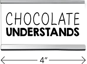 Chocolate Understands Desk Sign White