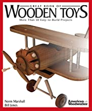 Great Book of Wooden Toys: More Than 50 Easy-To-Build Projects (American Woodworker) (Fox Chapel Publishing) Step-by-Step ...