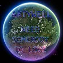 Need Somebody to Love