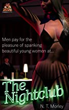 The Nightclub: Where men pay for the pleasure of spanking beautiful young women...