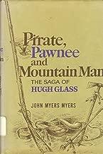 Pirate, Pawnee, and mountain man;: The saga of Hugh Glass