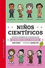 Niños científicos: Historias verdaderas de la infancia de los grandes de la ciencia (Las Tres Edades / Nos Gusta Saber nº ...