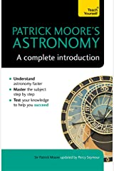 Patrick Moore's Astronomy: A Complete Introduction: Teach Yourself Kindle Edition