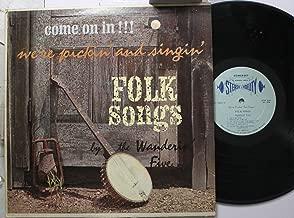 Come on In! We're Pickin' & Singin' Folk Songs