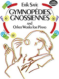 Gymnopédies, Gnossiennes and Other Works for Piano (Dover Music for Piano)