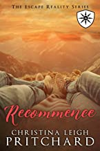 Recommence (Escape From Reality Series Book 36)