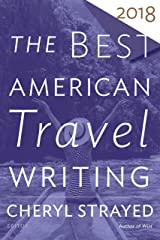 The Best American Travel Writing 2018 (The Best American Series ®) Kindle Edition