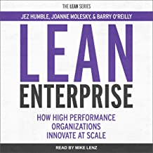 Lean Enterprise: How High Performance Organizations Innovate at Scale