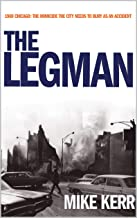 The Legman: Chicago 1969 - Gripping Thriller And Mystery Going Deep Into The City's Vicious History
