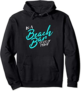 In A Beach Bar State Of Mind Funny Vacation Pullover Hoodie