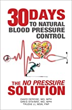 """Thirty Days to Natural Blood Pressure Control: The """"No Pressure"""" Solution"""