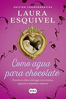 Como agua para chocolate (Como agua para chocolate 1): Novel