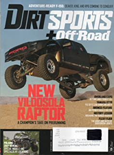 Dirt Sports+Off-Road Magazine 2017 ADVENTURE-READY F-150: DEAVER, KING, AND RPG COMBINE TO CONQUER New Vildosola Raptor: A Champion's Take On Prerunning