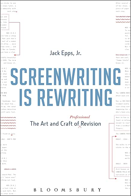 Screenwriting is Rewriting: The Art and Craft of Professional Revision (English Edition)