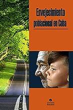 Envejecimiento poblacional en Cuba (Ciencias Sociales) (Spanish Edition)