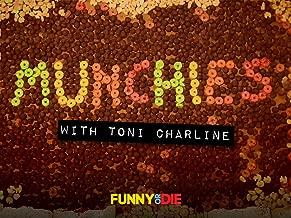 Munchies with Toni Charline