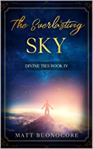 The Everlasting Sky: Spiritual Poetry & Self Help Affirmations for times of hardship: Divine Ties Book 4