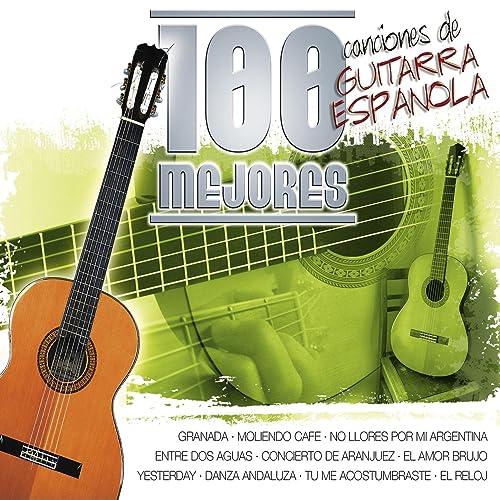 Las 100 Mejores Canciones de Guitarra Española de Various artists ...