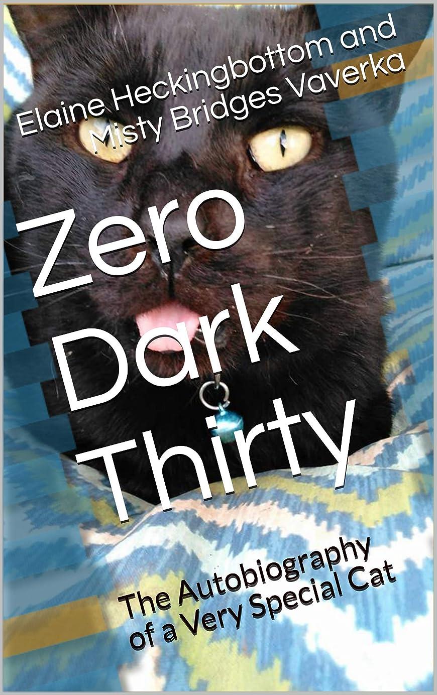 雑種抜け目がないコンソールZero Dark Thirty: The Autobiography of a Very Special Cat (Zero's Secret Diary Book 1) (English Edition)