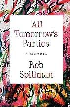 All Tomorrow's Parties: A Memoir