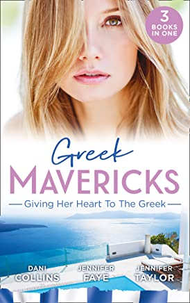 Greek Mavericks: Giving Her Heart To The Greek: The Secret Beneath the Veil / The Greek's Ready-Made Wife / The Greek Doctor's Secret Son (Mills & Boon M&B) (English Edition)