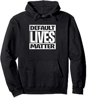 Default Lives Matter Hoodie Box Style Hoodie