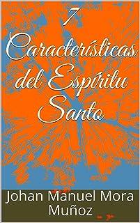 7 Características del Espíritu Santo