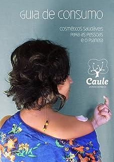 Guia de Consumo de Cosméticos Saudáveis para as Pessoas e o Planeta (English Edition)