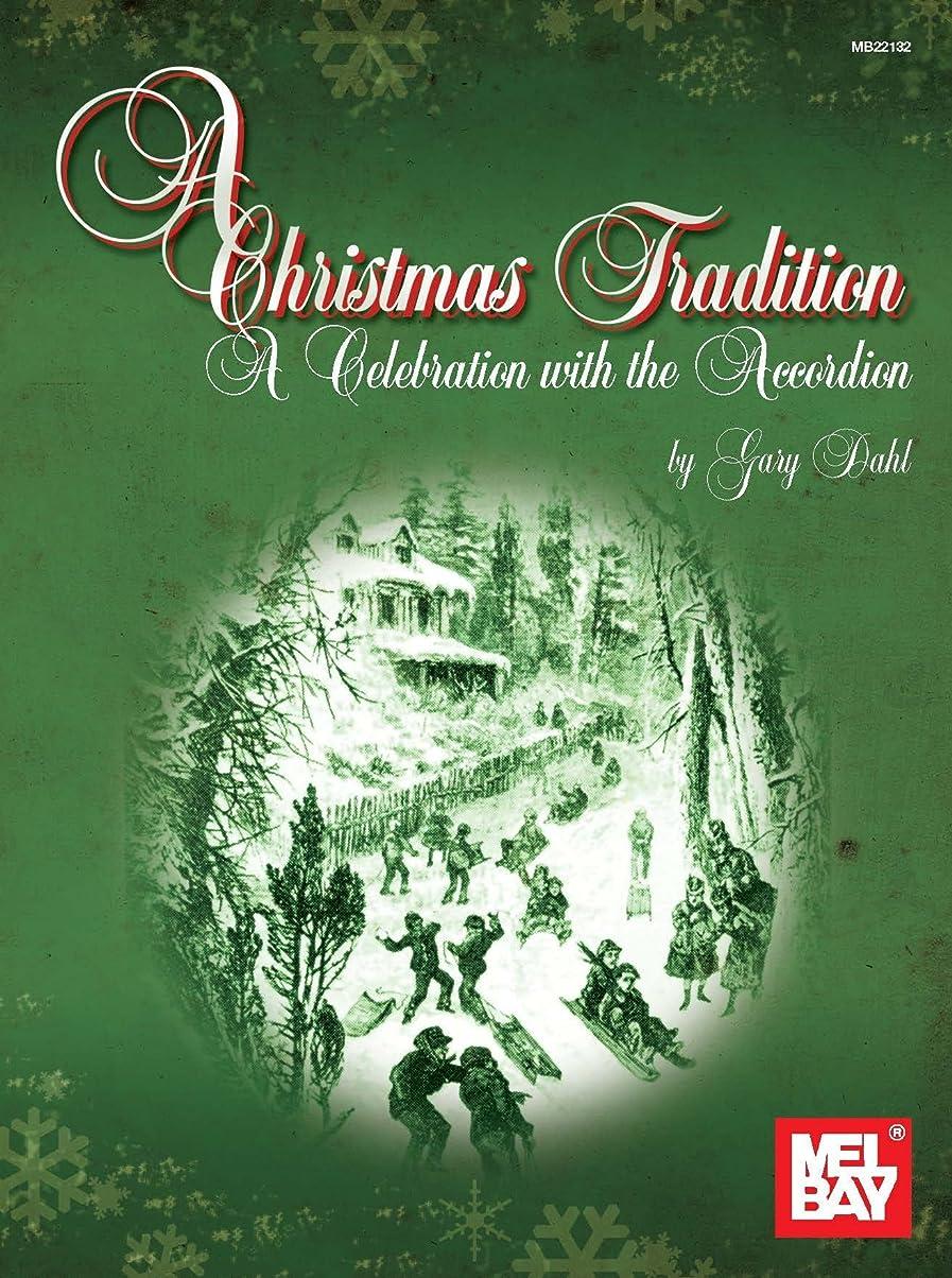 突然ミトンコミットメントA Christmas Tradition: A Celebration with the Accordion (English Edition)