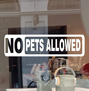 "JBY Graphics No Pets Allowed Business Sign Decal Vinyl Sticker No Dog No Cat Door Window Retail Store Office Restaurant School Building (White, 11"" X 3"" H)"