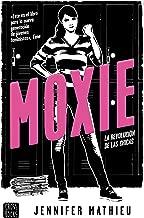 Moxie (Edición española): La revolución de las chicas (Spanish Edition)