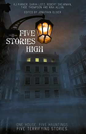 Five Stories High: One house. Five hauntings. Five terrifying stories.