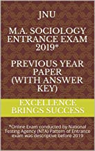 JNU M.A. Sociology Entrance Exam 2019* Previous Year Paper (With Answer Key): *Online Exam conducted by National Testing Agency (NTA) Pattern of Entrance ... (Excellence Brings Success Series Book 122)