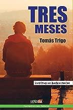 Tres meses: Inspirada en hechos reales (Narrativa con valores) (Spanish Edition)