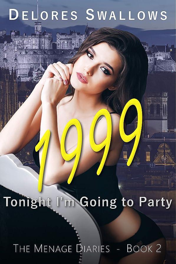 凍る常に交流する1999: Tonight I'm Going to Party (The Menage Diaries Book 2) (English Edition)