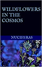 WildFlowers in the Cosmos: a short story compilation